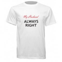 My Husband Always Right T-Shirt