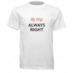 My Wife Always Right T-Shirt