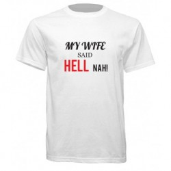 My Wife Said Hell T-Shirt
