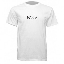We're T-Shirt